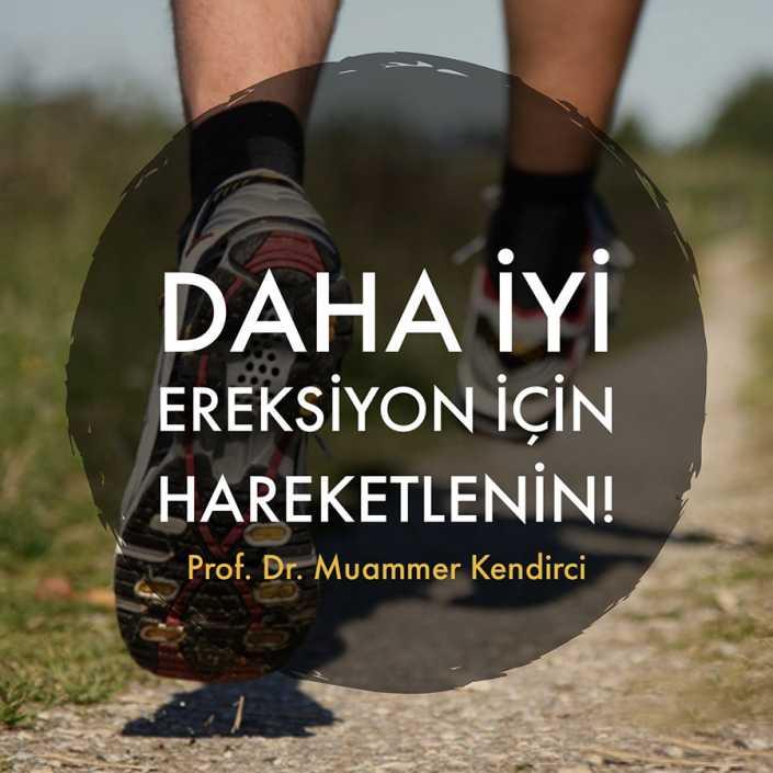 Daha iyi ereksiyon için hareketlenin! - Prof. Dr. Muammer Kendirci