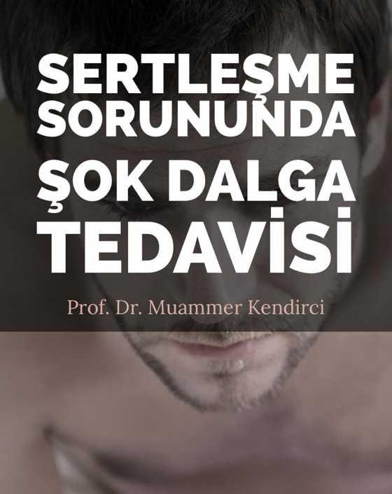 Sertleşme sorununda şok dalga tedavisi - Prof. Dr. Muammer Kendirci
